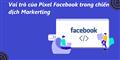 Vai trò của Pixel Facebook trong chiến dịch marketing sản phẩm