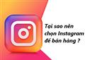 Tại sao doanh nghiệp nên chọn Instagram để bán hàng?