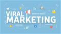 Tìm hiểu về ưu và nhược điểm của Viral marketing