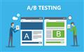 Đôi nét về A/B testing mà bạn cần nắm rõ