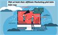 Tìm hiểu hình thức Affiliate Marketing phổ biến hiện nay