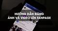Làm thế nào để đăng ảnh và video cùng lúc lên Fanpage Facebook ?