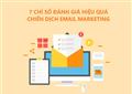 Tổng hợp 7 chỉ số đánh giá hiệu quả chiến dịch Email marketing