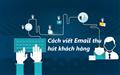 Hướng dẫn cách  viết Email chuyên nghiệp thu hút khách hàng nhanh chóng