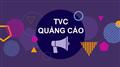Những yếu tố tạo nên một TVC quảng cáo thành công