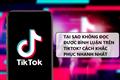 Tại sao TikTok không đọc được bình luận? Cách khắc phục nhanh nhất?