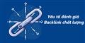 Một số yếu tố đánh giá Backlink chất lượng
