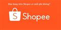 Bán hàng trên Shopee có mất phí?
