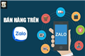 """Lý do nên chọn thị trường tiềm năng """"Zalo"""" để kinh doanh"""
