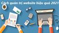 Bật mí cách quản trị website hiệu quả 2021