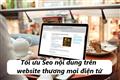 Tối ưu Seo nội dung trên website thương mại điện tử