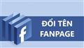 Hướng dẫn cách đổi tên trang Fanpage Facebook mới nhất