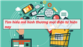 Tìm hiểu mô hình thương mại điện tử phổ biến hiện nay
