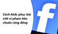 Bật mí cách khắc phục bài viết vi phạm cộng đồng trên Facebook