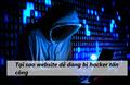 Tại sao Hacker có thể dễ dàng tấn công website