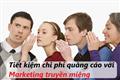 Tiết kiệm chi phí quảng cáo với marketing truyền miệng