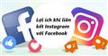 Một số lợi ích tuyệt vời khi liên kết Instagram với Fanpage Facebook