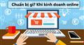 Bắt đầu kinh doanh online cần chuẩn bị những gì?