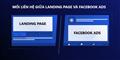 Mối liên hệ giữa Landing page và quảng cáo Facebook
