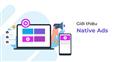 Native Ads là gì? Các bước chạy quảng cáo Native ads