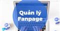 9 tips để quản lý fanpage facebook hiệu quả
