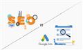 Google Ads và SEO: Đâu là hình thức tốt nhất để làm Marketing online?