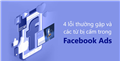 4 lỗi thường gặp và những từ cấm trong Facebook ads bạn cần tránh