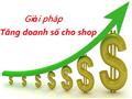 Giải pháp tăng doanh số hiệu quả  cho Shop