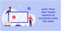 Cách khắc phục tình trạng website bị Facebook chặn tên miền hiệu quả nhất