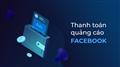 Khắc phục sự cố tài khoản Facebook Ads bị vô hiệu hóa do thanh toán không thành công