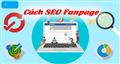 Bí quyết cách SEO Fanpage lên top tìm kiếm Facebook nhanh chóng