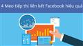 4 Mẹo tiếp thị liên kết trên Facebook hiệu quả dành cho người bán