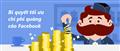 Tối ưu chi phí quảng cáo Facebook với 7 bí quyết