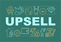 Nghệ thuật bán hàng đỉnh cao Upsell