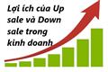 Lợi ích của hoạt động  Up sale và Down sale kinh doanh