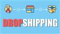 Tiềm năng và rủi ro của mô hình Dropshipping tới các nhà bán hàng online