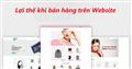 Bật mí những lợi thế khi bán hàng trên website