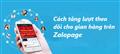 Bật mí cách tăng lượt theo dõi gian hàng trên Zalo Page